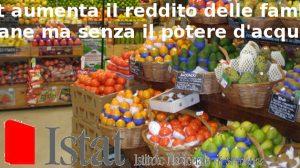 Istat aumenta il reddito delle famiglie italiane ma senza il potere d'acquisto