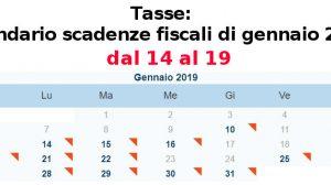 Tasse, calendario scadenze fiscali dal 14 al 19 gennaio 2019