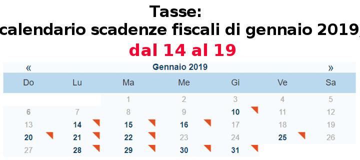 Calendario Fiscale.Tasse Calendario Scadenze Fiscali Dal 14 Al 19 Gennaio 2019