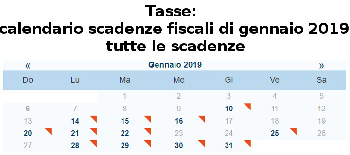 Tasse, calendario scadenze fiscali di gennaio 2019, tutte le date