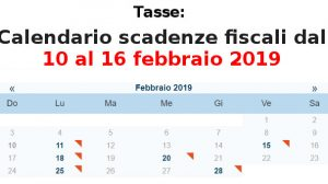 Tasse, calendario scadenze fiscali dal 10 al 16 febbraio 2019