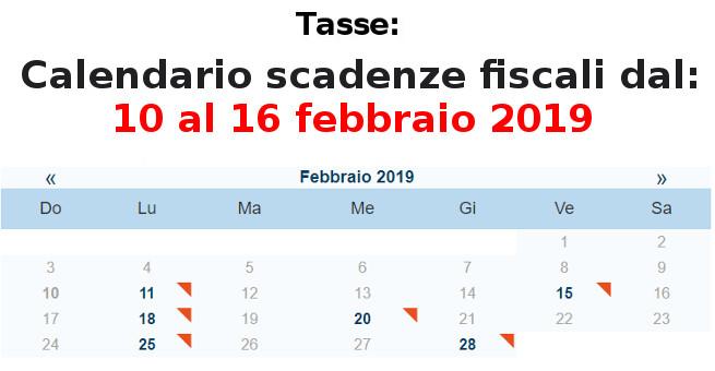 Calendario Fiscale.Tasse Calendario Scadenze Fiscali Dal 10 Al 16 Febbraio 2019