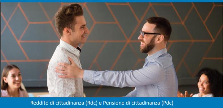 Reddito di cittadinanza (Rdc) e Pensione di cittadinanza (Pdc)