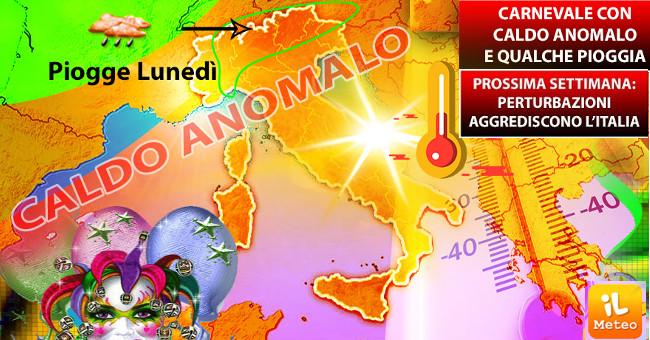 CARNEVALE con Caldo Anomalo sull'Italia, poi tutto cambia