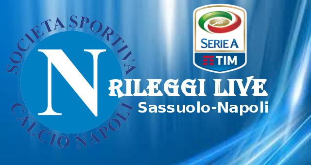 Rileggi Live Napoli Serie A Sassuolo-Napoli