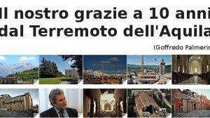 Il nostro grazie a 10 anni dal Terremoto dell'Aquila (Goffredo Palmerini)