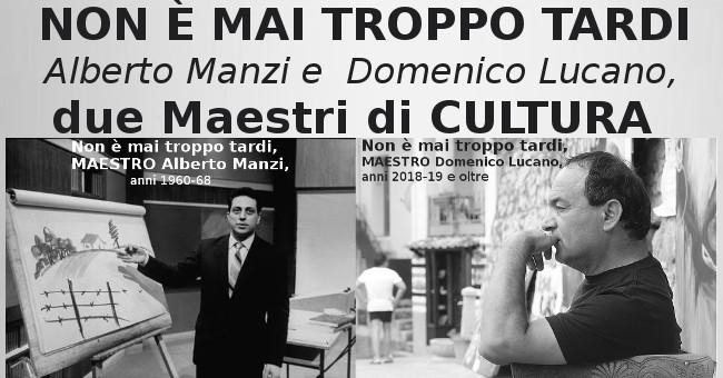 NON È MAI TROPPO TARDI - Manzi e Lucano, due Maestri di CULTURA (VIDEO)