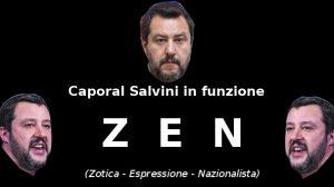 Caporal Salvini in funzione ZEN (Zotica
