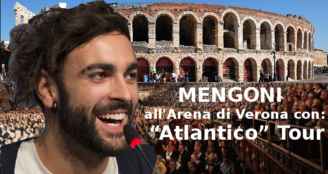 MENGONI all'Arena di Verona con Atlantico Tour