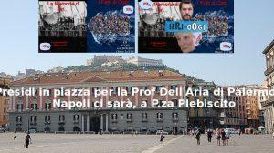 Presidi in piazza per la Prof Dell'Aria di Palermo, a Napoli in Pzza Plebiscito