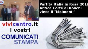 Partita Italia in Rosa 2019, Antica Corte ai Ronchi vince il Molmenti
