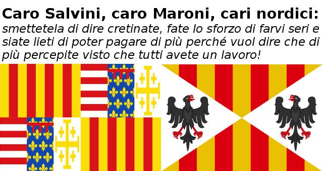 Caro Salvini, caro Maroni, cari nordici