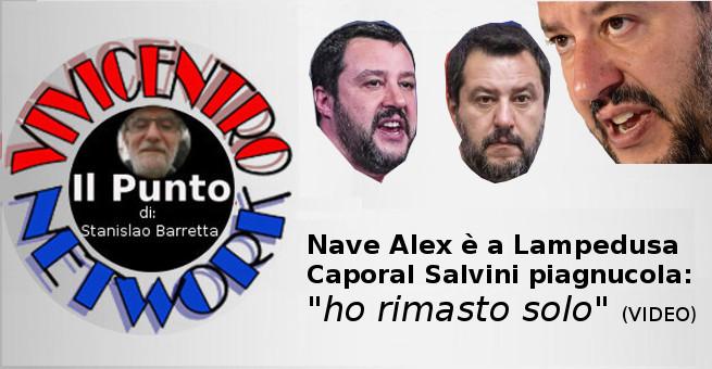 Nave Alex è a Lampedusa; Caporal Salvini piagnucola