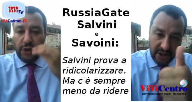 RussiaGate, Salvini e Savoiini