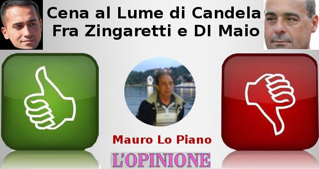 Cena al Lume di Candela Fra Zingaretti e DI Maio