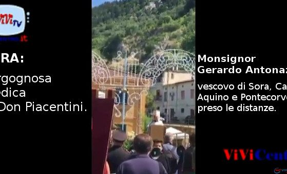 SORA Vergognosa predica di Don Piacentini. Condanna del Vescovo