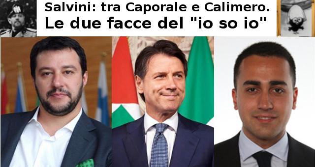 Salvini tra Caporale e Calimero
