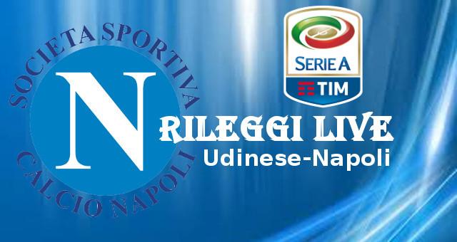 Rileggi Live Napoli Serie A Udinese-Napoli