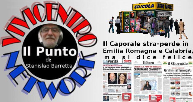 Il Caporale stra-perde in Emilia Romagna e Calabria, ma si dice felice