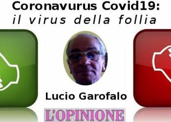Coronavurus Covid19, il virus della follia