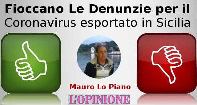 Fioccano Le Denunzie per il Coronavirus esportato in Sicilia