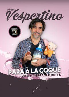 """Teatro Scoperto: Sergio Vespertino in """"Papà à La Coque"""""""