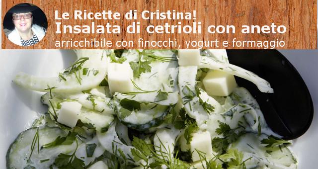 Insalata di cetrioli con aneto arricchibile con finocchi, yogurt e formaggio
