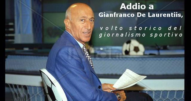 Addio a Gianfranco De Laurentiis, volto storico del giornalismo sportivo e de la RAI