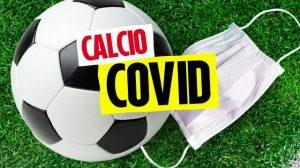 Calcio Dilettante altro duro colpo: atleti colpiti da Covid-19 fermi per due mesi
