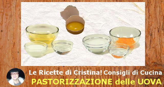 Consigli di Cucina, Pastorizzazione delle Uova