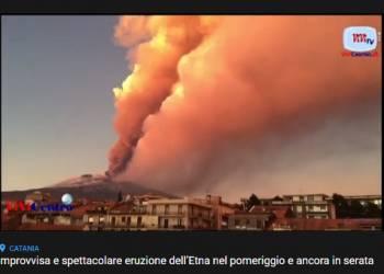 Improvvisa e spettacolare eruzione dell'Etna nel pomeriggio e ancora in serata