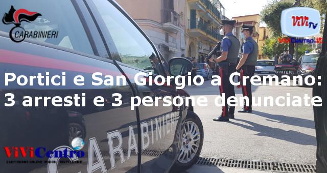 Portici e San Giorgio a Cremano, 3 arresti e 3 persone denunciate