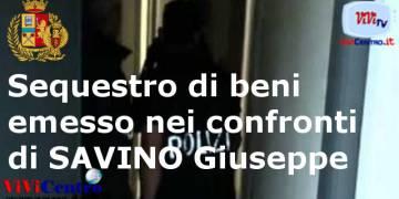 Sequestro di beni emesso nei confronti di SAVINO Giuseppe