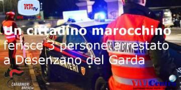 Un cittadino marocchino ferisce 3 persone: arrestato a Desenzano del Garda