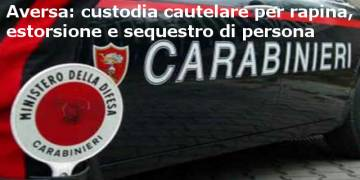 custodia cautelare per rapina, estorsione e sequestro di persona