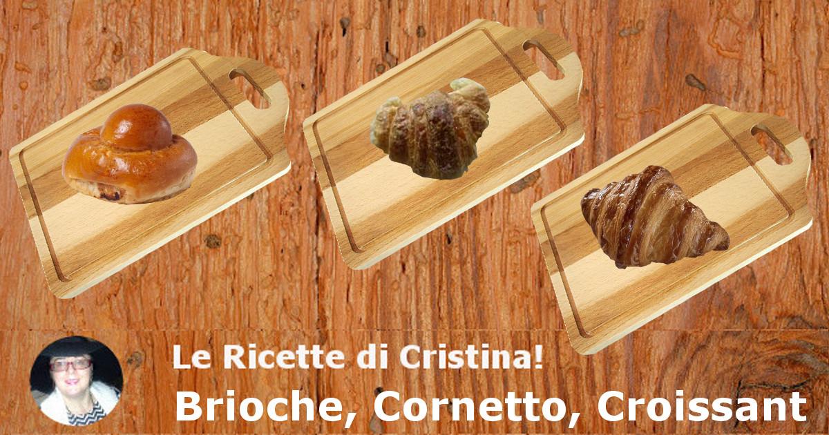Brioche, Cornetto o Croissant